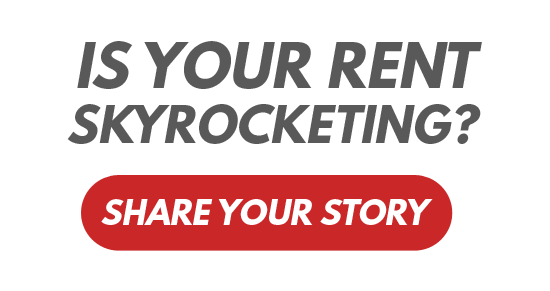 Is your rent skyrocketing? Share your story.