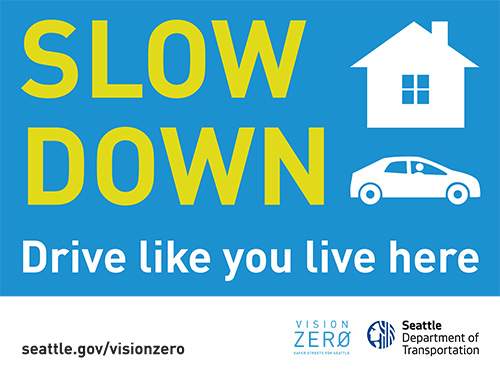 Slow down. Drive like you live here