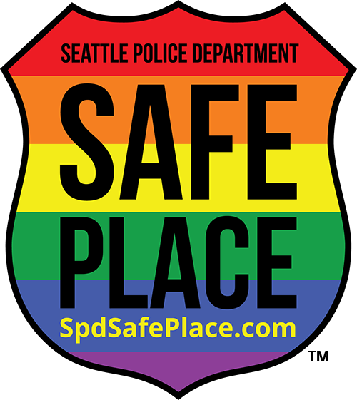 This place is a safe place for victims of hate crime and harassment to seek sanctuary inside, have us call 911, and wait for the police to arrive. The Safe Place symbol is trademarked and depicts a police shield surrounding the colors that traditionally have symbolized the LGBTQ community since the 1970s.  It is used by others only with the permission of the Seattle Police Department. In 2018, the language on all decals was updated to encourage the reporting of all bias crimes, in all communities, not just LGBTQ. The SPD Safe Place decal is meant to convey inclusion and intersectionality with any and all individuals, regardless of their race, political beliefs, nationality, age, gender, sexual orientation and/or identification, or any other differences either actual or perceived.