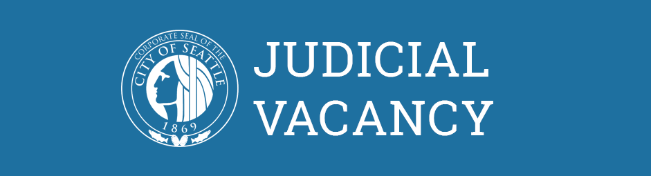 Notice of Judical Vacancy | City of Seattle