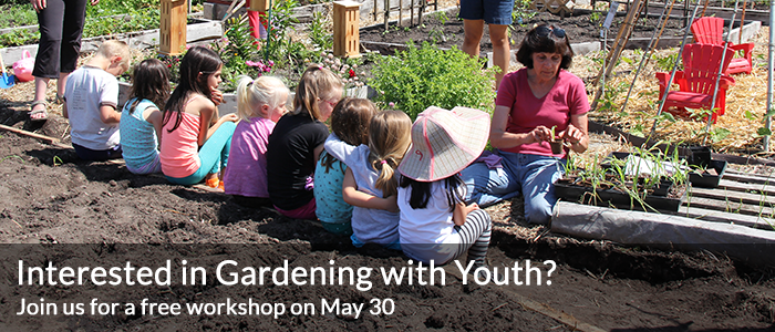Youth Gardening Workshop on May 30