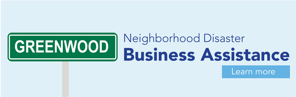 Greenwood Neighborhood Disaster Business Assistance