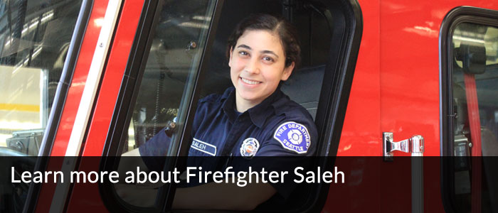 Learn more about Firefighter Saleh