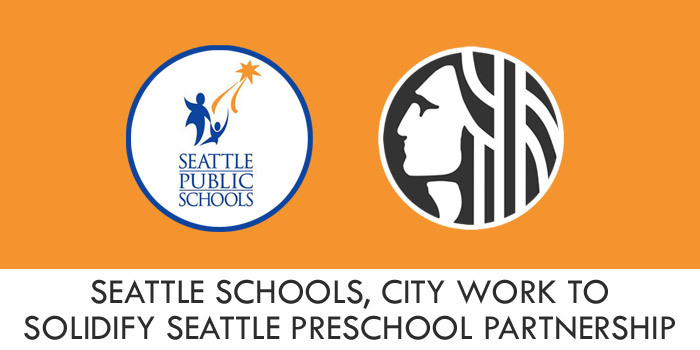 Seattle Schools, City work to solidify Seattle Preschool partnership