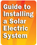 Guide to Installing a Solar Electric System