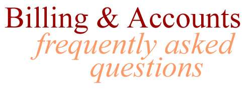 Billing & Accounts - Frequently Asked Questions