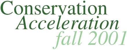 Conservation Acceleration, Fall 2001